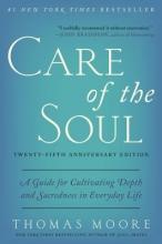 Thomas Moore Care of the Soul, Twenty-fifth Anniversary Ed