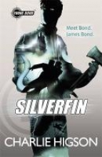 Charlie Higson Young Bond: SilverFin