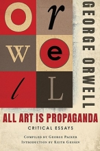 Orwell, George All Art Is Propaganda