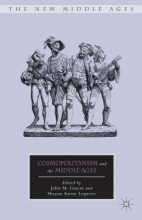 Ganim, John M.,   Legassie, Shayne Aaron Cosmopolitanism and the Middle Ages