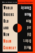 Chomsky, Noam World Orders Old and New