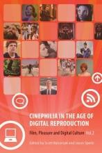 Balcerzak, Scott Cinephilia in the Age of Digital Reproduction - Film, Pleasure and Digital Culture, Vol 2