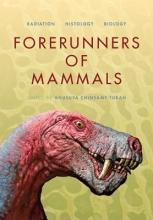 Anusuya Chinsamy-Turan Forerunners of Mammals