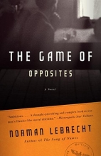 Lebrecht, Norman The Game of Opposites