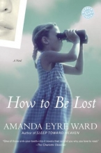Ward, Amanda Eyre How to Be Lost