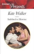 Walker, Kate Indebted to Moreno