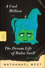West, Nathanael A Cool Million And The Dream Life of Balso Snell