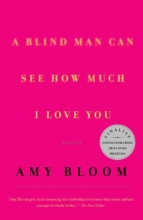 Bloom, Amy A Blind Man Can See How Much I Love You