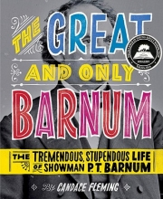 Fleming, Candace The Great and Only Barnum