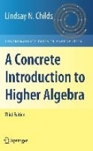 Lindsay N. Childs A Concrete Introduction to Higher Algebra
