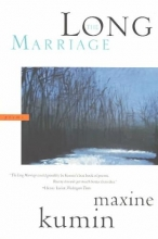 Maxine Kumin The Long Marriage