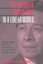 Donald Fixico The American Indian Mind in a Linear World