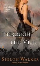 Walker, Shiloh Through the Veil