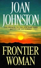 Johnston, Joan Frontier Woman