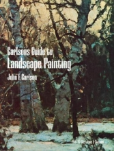 Carlson, John F. Carlson`s Guide to Landscape Painting