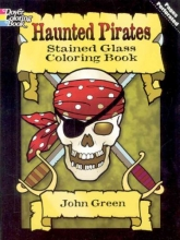 John Green Haunted Pirates Stained Glass Coloring Book