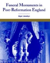 Llewellyn, Nigel Funeral Monuments in Post-Reformation England