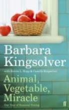 Barbara Kingsolver Animal, Vegetable, Miracle