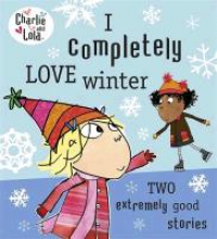 Child, Lauren Charlie and Lola: I Completely Love Winter