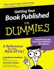 Sarah Parsons Zackheim,   Adrian Zackheim Getting Your Book Published For Dummies
