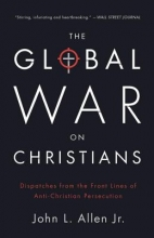 Allen, John L., Jr. The Global War on Christians