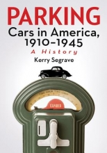 Kerry Segrave Parking Cars in America, 1910-1945
