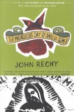 Rechy, John The Miraculous Day of Amalia Gomez