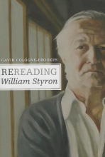 Cologne-Brookes, Gavin Rereading William Styron