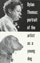 Thomas, Dylan Portrait of the Artist as a Young Dog