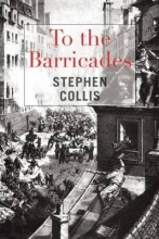 Collis, Stephen To the Barricades