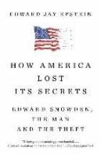 Epstein, Edward Jay How America Lost Its Secrets