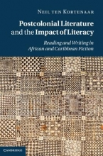 Ten Kortenaar, Neil Postcolonial Literature and the Impact of Literacy