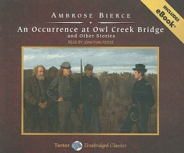Bierce, Ambrose An Occurrence at Owl Creek Bridge and Other Stories