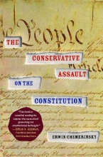 Chemerinsky, Erwin The Conservative Assault on the Constitution