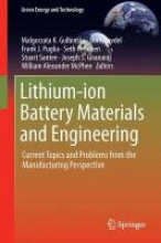 Gulbinska, Malgorzata K. Lithium-ion Battery Materials and Engineering