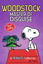 Schulz, Charles M Woodstock: Master of Disguise  (PEANUTS AMP! Series Book 4)