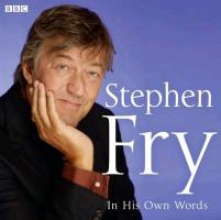 Fry, Stephen Stephen Fry in His Own Words