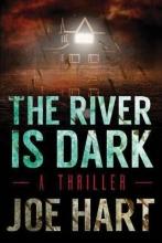 Hart, Joe The River Is Dark