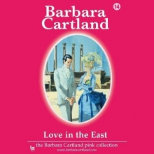 Cartland, Barbara Love in the East
