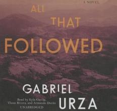 Urza, Gabriel All That Followed