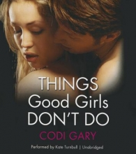 Gary, Codi Things Good Girls Don`t Do