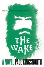 Kingsnorth, Paul The Wake