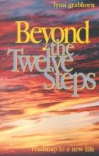 Grabhorn, Lynn Beyond the Twelve Steps