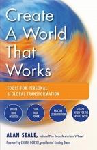 Alan (Alan Seale) Seale Create a World That Works