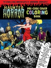 Frazetta, Frank Haunted Horror Pre-Code Cover Coloring Book, Volume 1