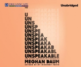 Daum, Meghan The Unspeakable