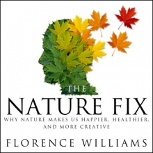 Williams, Florence The Nature Fix