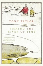 Taylor, Tony Fishing the River of Time