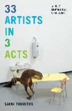 Thornton, Sarah 33 Artists in 3 Acts