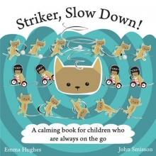 Hughes, Emma Striker, Slow Down!